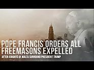 Pope Francis Orders All Freemasons Expelled After Knights Of Malta Surround President Trump