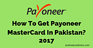 How To Get Payoneer Prepaid Mastercard In Pakistan?