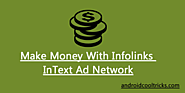 How To Make Money With Infolinks Ad Network 2017
