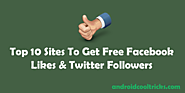 Top 10 Sites To Get Free Facebook Likes & Twitter Followers
