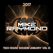Mike Raymond Tech House Session January 2017