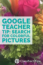 Google Teacher Tip: Search for Colorful Pictures - Class Tech Tips