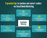 6 Practical Tips To Convert Readers Via Social Media Marketing