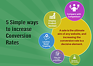5 Simple Ways to Increase Conversion Rates - An Ultimate Guide