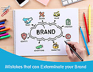 Mistakes that can Exterminate your Brand