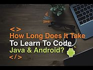 How Long Does It Take To Learn To Code For Java & Android?