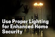How to Use Proper Lighting for Enhanced Home Security