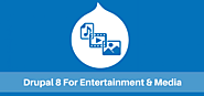 Leverage Drupal 8 For Entertainment & Media