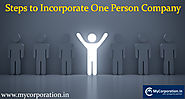 Steps to Incorporate One Person Company in India