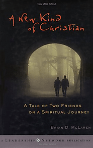A New Kind of Christian: A Tale of Two Friends on a Spiritual Journey: Brian D. McLaren: 9780787955991: Amazon.com: B...