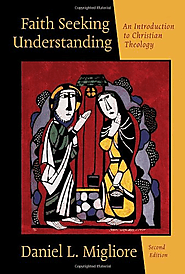 Faith Seeking Understanding: An Introduction to Christian Theology: Daniel L. Migliore: 9780802827876: Amazon.com: Books