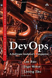 DevOps: A Software Architect's Perspective (SEI Series in Software Engineering)