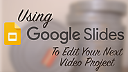 Google Slides: Can We Now Call It A Video Editor?