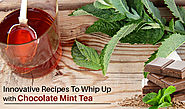 Innovative Recipes to Whip Up with Chocolate Mint Tea