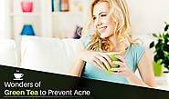 Wonders of Green Tea to Prevent Acne