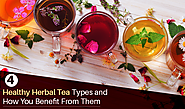 4 Healthy Herbal Tea Types and How You Benefit from them