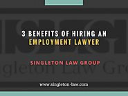 3 Benefits of Hiring an Employment Lawyer