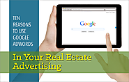 10 Reasons to Use Google AdWords in Your Real Estate Advertising
