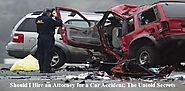 Should I Hire an Attorney for a Car Accident: The Untold Secrets