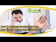 How To Maintain Erection For Long And Get Rid Of Impotence Effectively?