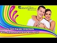 How To Get Harder Erections With Natural Sexual Pleasure Oil?