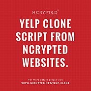 Utilize your online review business with Yelp Clone Script from NCrypted Websites