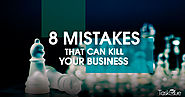 8 Startup Mistakes That Can Derail and Kill Your Business