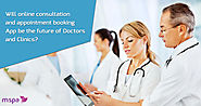 http://mspaapp.com/blog/doctors-online-consultation-and-appointment-booking/