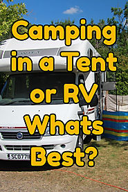 Camping In A Tent Or A Motor Home: What Is Best Pros and Cons?