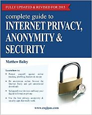 Complete Guide to Internet Privacy, Anonymity & Security Paperback – January 10, 2015