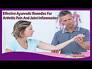 Effective Ayurvedic Remedies For Arthritis Pain And Joint Inflammation