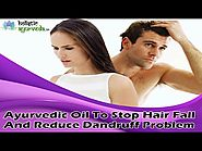 Ayurvedic Oil To Stop Hair Fall And Reduce Dandruff Problem