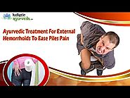 Ayurvedic Treatment For External Hemorrhoids To Ease Piles Pain