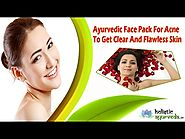 Ayurvedic Face Pack For Acne To Get Clear And Flawless Skin