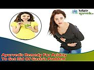 Ayurvedic Remedies For Acidity To Get Rid Of Gastric Problem