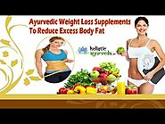 Ayurvedic Weight Loss Supplements To Reduce Excess Body Fat