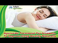 Ayurvedic Treatment For Insomnia To Improve Sleep Quality Naturally