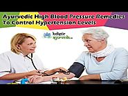 Ayurvedic High Blood Pressure Remedies To Control Hypertension Levels