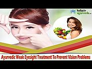 Ayurvedic Weak Eyesight Treatment To Prevent Vision Problems