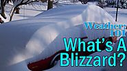 Weather 101: What's a blizzard?