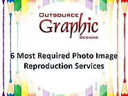 6 Most Required Photo Image Reproduction Services