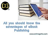 Website at https://www.linkedin.com/pulse/onlinegatha-top-6-advantages-ebook-publishing-online-gatha?published=t