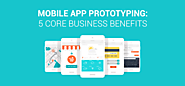 Mobile app prototyping: 5 core business benefits