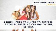4 Documents you need to prepare if you're entering Canada on the IEC visa | MigrationExpert Blog