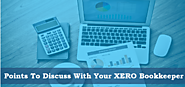 Points To Discuss With Your XERO Bookkeeper