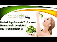 Herbal Supplements To Improve Hemoglobin Level And Beat Iron Deficiency