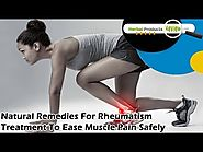 Natural Remedies For Rheumatism Treatment To Ease Muscle Pain Safely