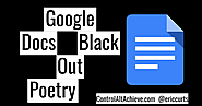Black Out Poetry with Google Docs