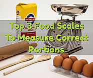 Top 3 Food Scales To Measure Correct Portions