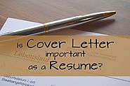 A cover letter is as important as the resume